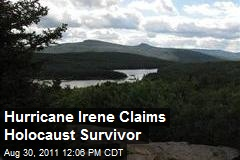 Irene Flooding Claims Holocaust Survivor