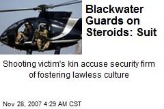 Blackwater Guards on Steroids: Suit