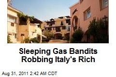 Sleeping Gas Bandits Robbing Italy's Rich