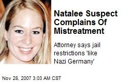 Natalee Suspect Complains Of Mistreatment