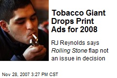 Tobacco Giant Drops Print Ads for 2008