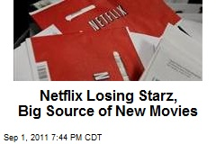Netflix Losing Starz, Big Source of New Movies