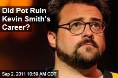Did Marijuana Ruin Kevin Smith's Career?