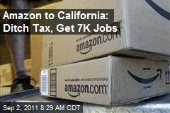 Amazon to California: Ditch Tax, Get 7K Jobs
