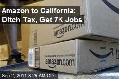 Amazon to California: Ditch Tax, Get 7K Jobs