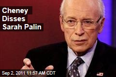 Dick Cheney Disses Sarah Palin on Decision to Quit as Alaska Governor