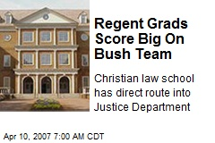Regent Grads Score Big On Bush Team