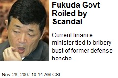 Fukuda Govt Roiled by Scandal