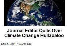 Journal Editor Quits Over Climate Change Hullabaloo