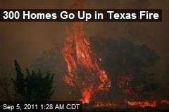 300 Homes Go Up in Texas Fire