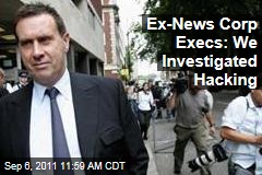 Phone Hacking Scandal: Ex-News Corp Execs Say They Probed Hacking Claims