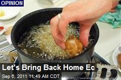 Let's Bring Back Home Ec