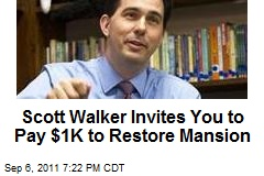 Scott Walker Invites You to Pay $1K to Restore Mansion