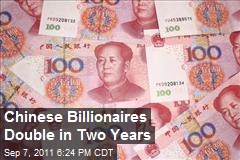Chinese Billionaires Double in Two Years