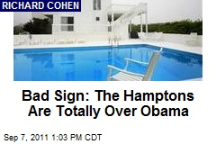 Bad Sign: The Hamptons Are Totally Over Obama