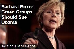 Barbara Boxer Thinks Greens Should Sue Barack Obama Over EPA Ozone Rules