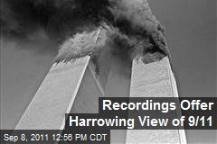 Recordings Offer Harrowing View of 9/11