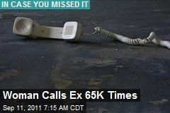 Woman Calls Ex 65K Times