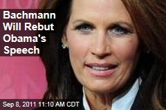 Michele Bachmann Will Rebut President Obama's Jobs Speech