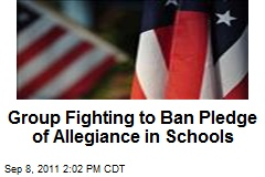 Group Fighting to Ban Pledge of Allegiance in Schools