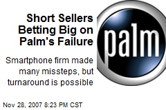Short Sellers Betting Big on Palm's Failure