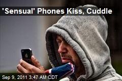 'Sensual' Phones Kiss, Cuddle