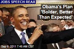 Obama 'Bolder, Better Than Expected'