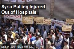 Syria Pulling Injured Out of Hospitals