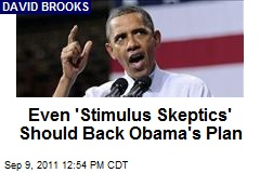 Even 'Stimulus Skeptics' Should Back Obama's Plan