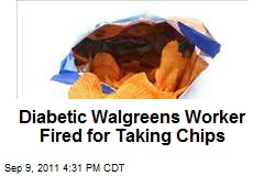 Diabetic Walgreens Worker Fired for Taking Chips