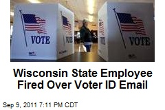 Wisconsin State Employee Fired Over Voter ID Email