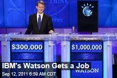 IBM's Watson Gets a Job With Health Insurer WellPoint