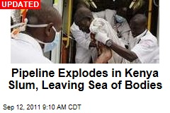 Pipeline Explodes in Kenya Slum, Leaving Sea of Bodies