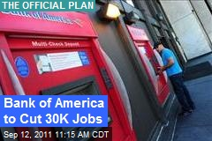 Bank of America to Cut 30K Jobs
