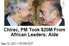 French Leaders Jacques Chirac, Dominique de Villepin Took $20M From African Leaders: Aide