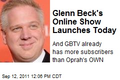 Glenn Beck's Online Show Launches Today