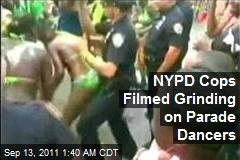 NYPD Cops Filmed Grinding on Parade Dancers