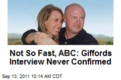 Not So Fast, ABC: Giffords Interview Never Confirmed