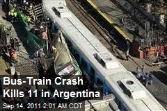 Bus-Train Crash Kills 11 in Argentina