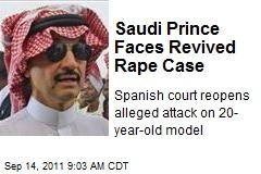 Saudi Prince Faces Revived Rape Case