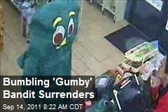 Bumbling 'Gumby' Bandit Surrenders