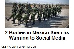 2 Bodies in Mexico Seen as Warning to Social Media