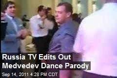 Russia TV Edits Out Medvedev Dance Parody