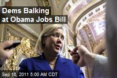 Dems Balking at Obama Jobs Bill