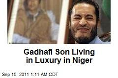 Gadhafi Son Living in Luxury in Niger