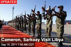 Cameron, Sarkozy Visit Libya