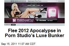 Flee 2012 Apocalypse in Porn Studio's Luxe Bunker
