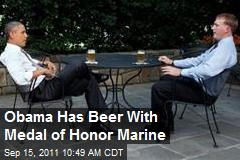 Obama Has Beer With Medal of Honor Marine