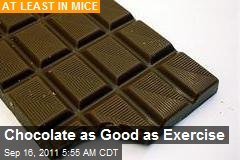 Chocolate as 'Good as Exercise'