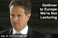 Timothy Geithner to Europe: Leverage EFSF Bailout Fund